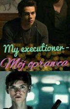 My executioner-Mój oprawca//Newtmas by tinusia96