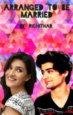 Arranged to be Married- Zayn Malik Fanfic(Rewriting) by richithar