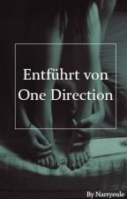 Entführt von One Direction by Narryeule