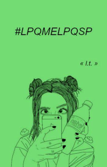 #LPQMELPQSP // l.t.