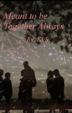 Meant To Be Together Always (A One Direction Story) by Shaz_1D