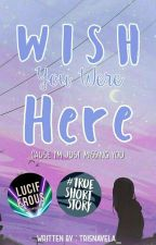 Wish You Were Here by trisnavela_