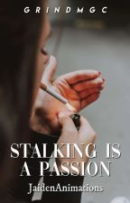 Stalking Is A Passion // Jaiden Animations by grindmgc