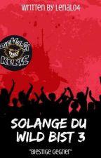 Solange Du Wild Bist 3-Biestige Gegner by LenaL04