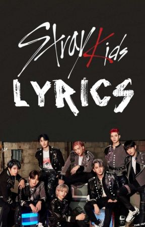 Stray Kids Lyrics - Mixtape #3 - Wattpad