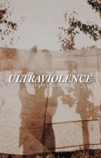 ultraviolence ↝ hs [AU] ¡SLOW UPDATES! by butterflharry