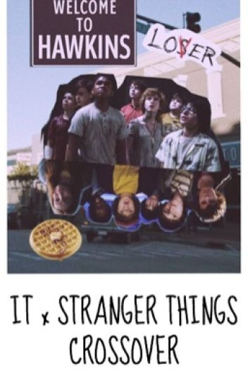 IT gets Stranger- IT 2017 and stranger things crossover
