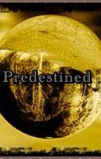 Predestined by haj123