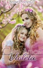 Com Amor Violeta  by AngelCarter03