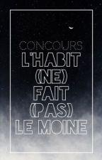 L'habit (ne) fait (pas) le moine ! [Concours] by LaMachineARever