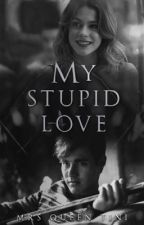 My Stupid Love | Jortini by Tinixqueen1