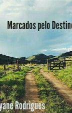 Marcados Pelo Destino by RayaneRodrigues080