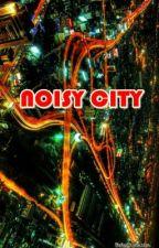 Noisy City by Kaoru_Hyuuga