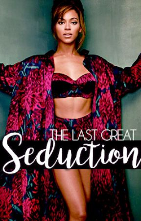 The Last Great Seduction by treasurously