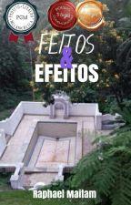 Feitos & Efeitos by RaphaelMaitam
