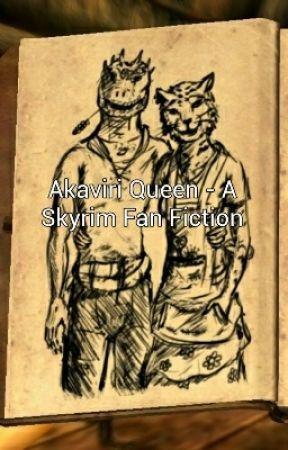 Akaviri Queen A Skyrim Fanfic Discontinued Chapter 3 Wattpad