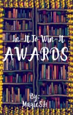 In-It To Win-It AWARDS (OPEN) by MagicSH