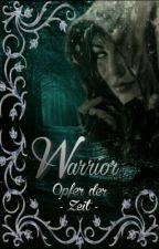 Warrior - Opfer der Zeit by skeleton_