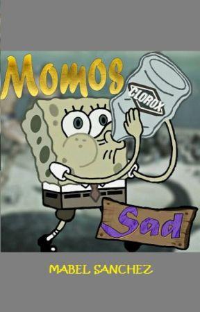 Momos Sad by Mabel318