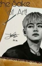 For the Sake of Art!! (VKOOK/TAEKOOK FANFIC) by bts9599