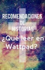 ¿Qué leer en Wattpad? Recomendaciones de historias. by IamCharline