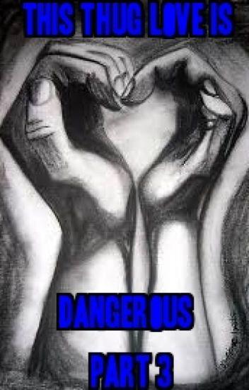 This Thug Love Is Dangerous: Part 3 (Book Three)