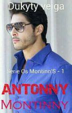 ANTONNY MONTINNY  -série Os Montinn's by DUkytyveiga3