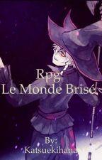 Rpg Le Monde Brisé by Katsuekihana