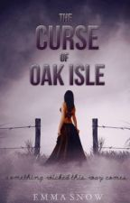 The Curse of Oak Isle by Dreaming_Love