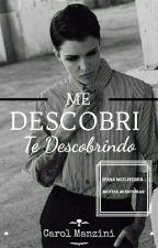 Me descobri, te descobrindo. (Romance Lésbico)  by I-Pienaty