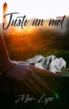 Juste un mot (terminée) by Meo-Lyss