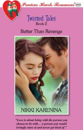 Twisted Tales Book 2: Better Than Revenge [Published under PHR] by NikkiKarenina_PHR