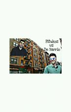 Pitukos vs De Barrio(Wigetta)Segunda Temporada. by Wigetta_Shipper7u7_