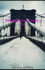 Retrospectiva~Harry Styles y tu. by panchy_saldivia