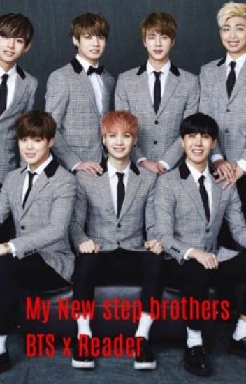 My new Step Brothers BTS x Reader - BTSCookiesandGucci - Wattpad