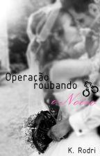 Operação Roubando o Noivo - Livro 2 by autorakrodri