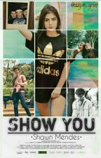 Show You - Shawn Mendes by ddgm_grier