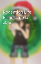 Redention Life: El juego de la vida by Humy_Draw