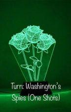 Turn: Washington's Spies (One-Shots) by WashyBoii