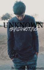 Unknown Handwriting (Cameron Dallas fanfic) by BrunetteWithADream