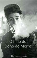 O Filho do Dono do Morro  by floris_reais