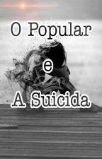 O Popular E A Suicida by yasminvp12