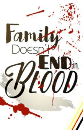Family Doesn't End in Blood by Cobalt_Blu