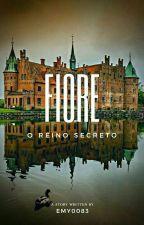 Fiore- O Reino Secreto by Emy0083