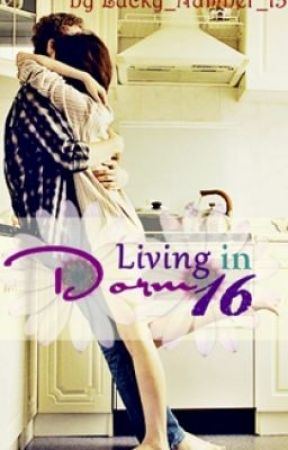Living in Dorm 16 by Lucky_Number_13
