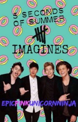 5SoS Imagines♡ *REQUEST CLOSED*