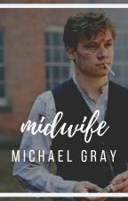 midwife  » michael gray. by johnshelby