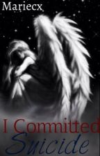 I Committed Suicide. by ardor-
