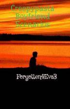 Creepypasta Boyfriend Scenarios by Forgotten4Eva3