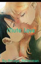 Mute Love by Amaya_Ackerman